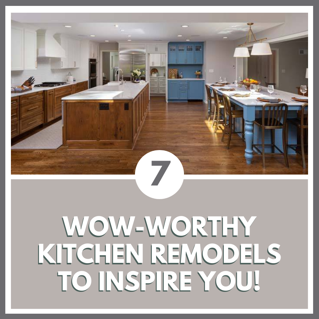 "7 ""WOW-Worthy"" Kitchen Remodels"